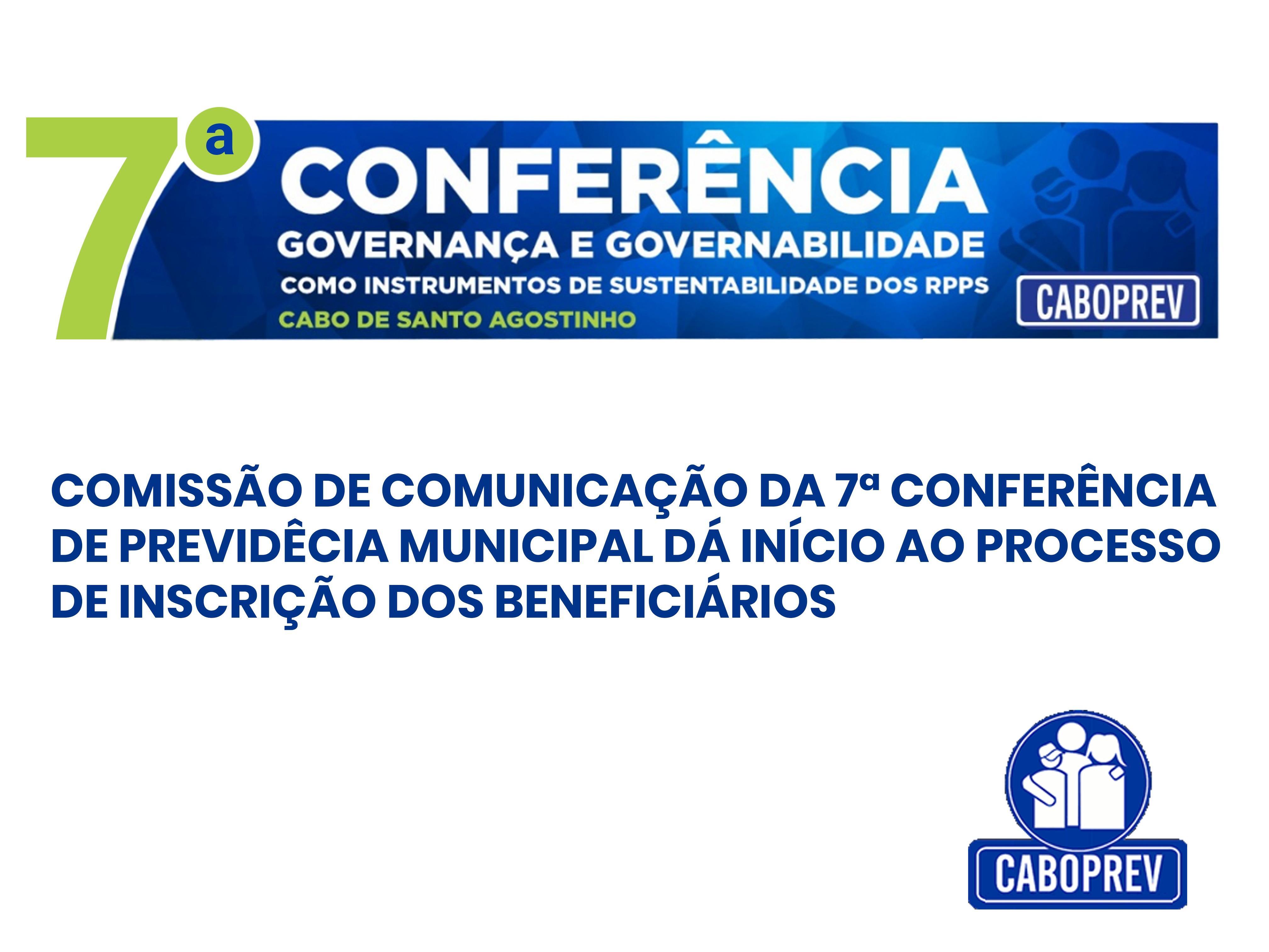 Comissão de Comunicação da 7ª Conferência de Previdência Municipal dá início ao processo de inscrição dos beneficiários
